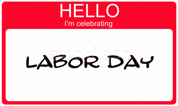 Hello I'm Celebrating Labor Day red name tag Stock photo © mybaitshop