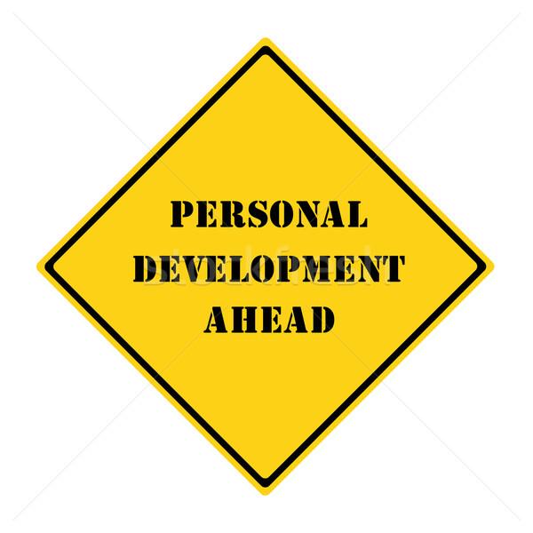 Personal Development Ahead Sign Stock photo © mybaitshop