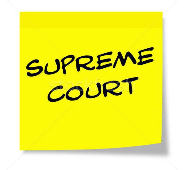 Supreme Court written on a yellow sticky note Stock photo © mybaitshop