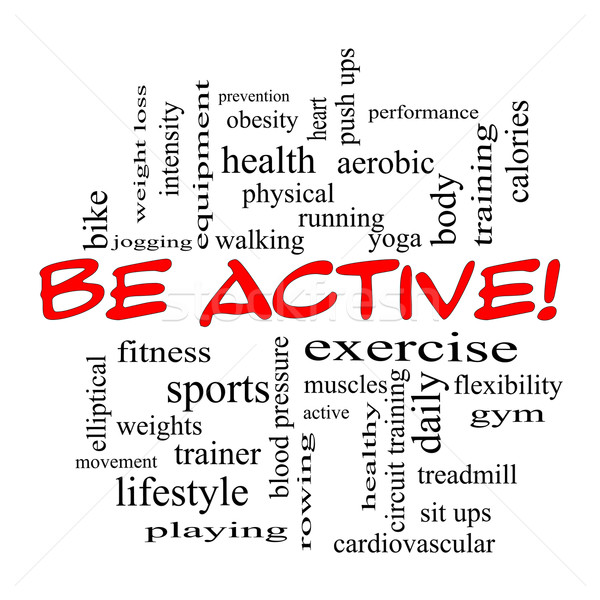 Be Active! Word Cloud Concept in red caps Stock photo © mybaitshop