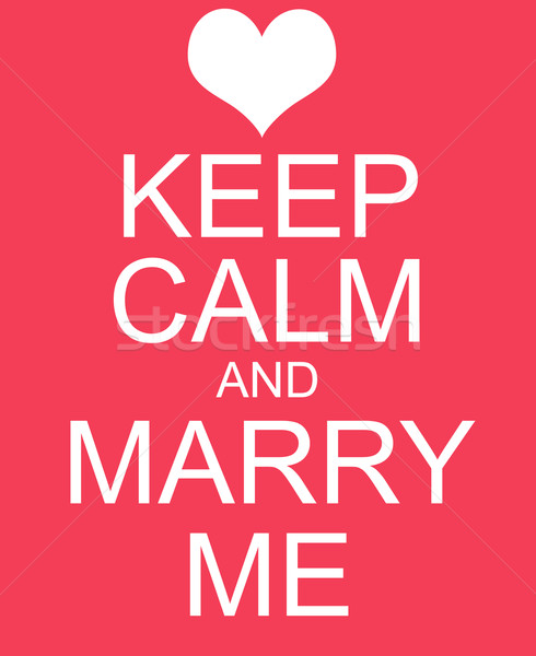 Keep Calm and Marry Me Red Sign Stock photo © mybaitshop