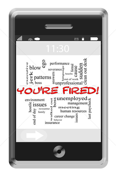 You're Fired Word Cloud Concept on Touchscreen Phone Stock photo © mybaitshop