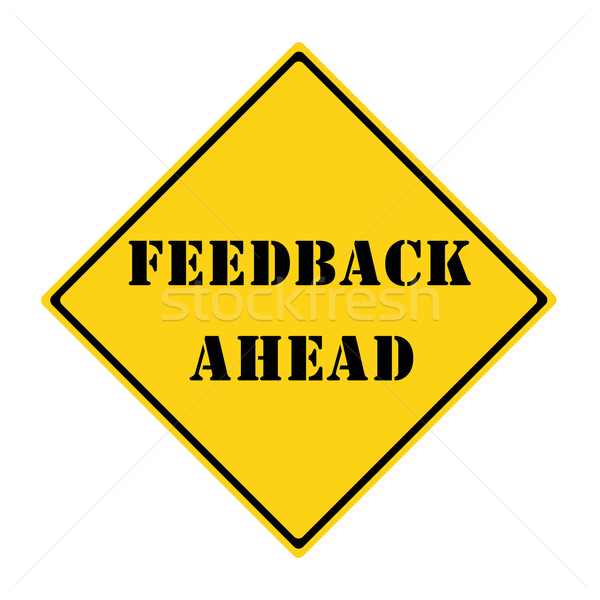 Feedback Ahead Sign Stock photo © mybaitshop