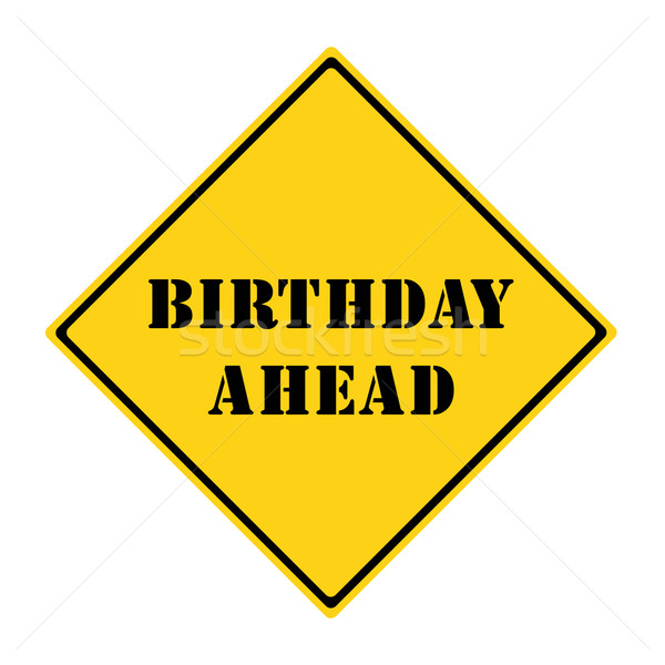 Birthday Ahead Sign Stock photo © mybaitshop