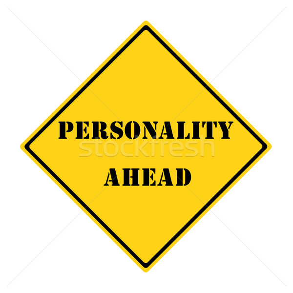 Personality Ahead Sign Stock photo © mybaitshop