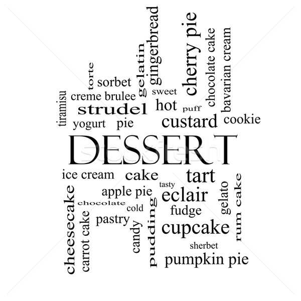 Dessert Word Cloud Concept in black and white Stock photo © mybaitshop