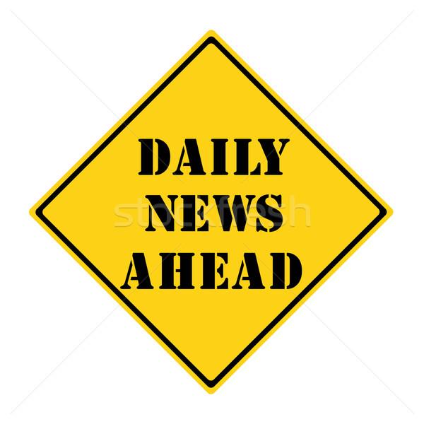 Minden nap hírek előre felirat citromsárga fekete Stock fotó © mybaitshop