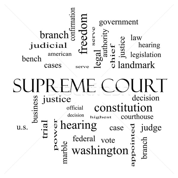 Supreme Court Word Cloud Concept in black and white Stock photo © mybaitshop