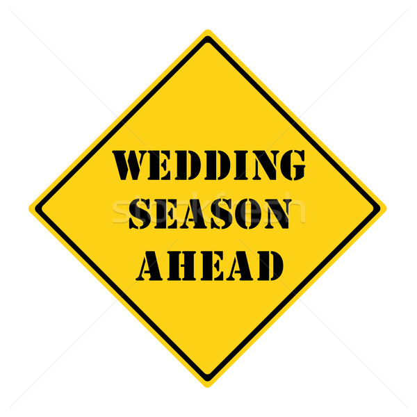 Wedding Season Ahead Sign Stock photo © mybaitshop