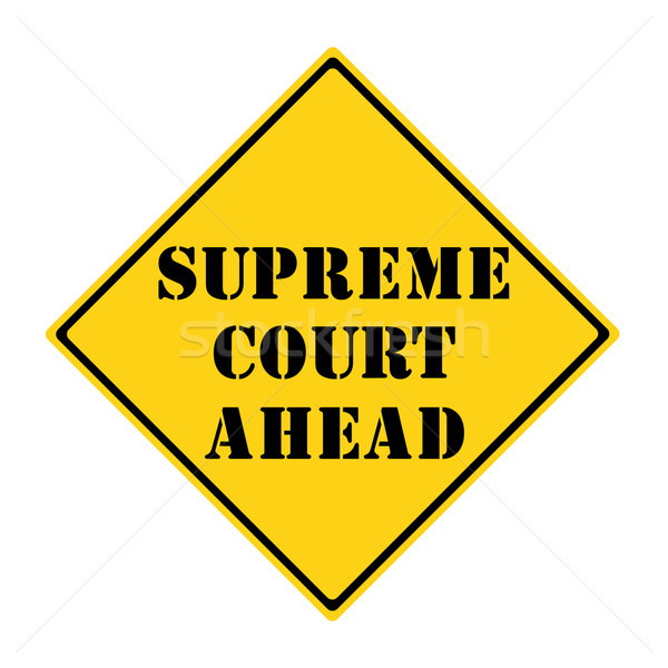 Supreme Court Ahead Sign Stock photo © mybaitshop