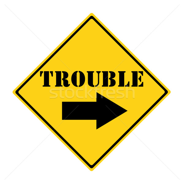 Trouble this way Sign Stock photo © mybaitshop