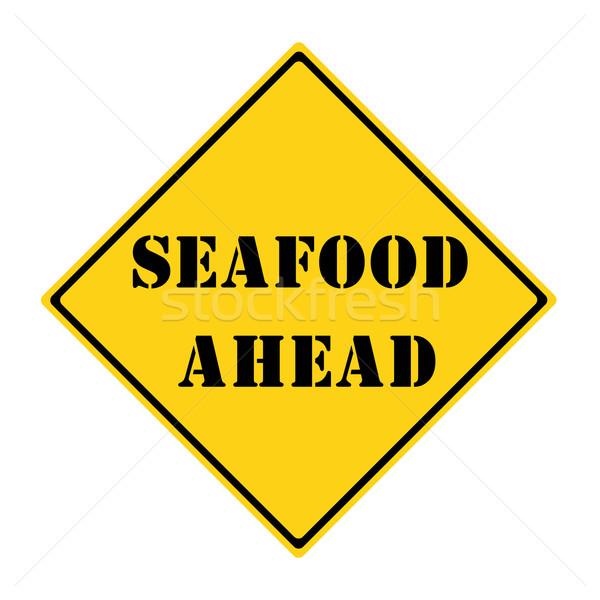 Seafood Ahead Sign Stock photo © mybaitshop
