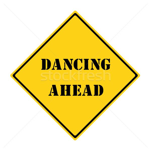 Dancing Ahead Sign Stock photo © mybaitshop