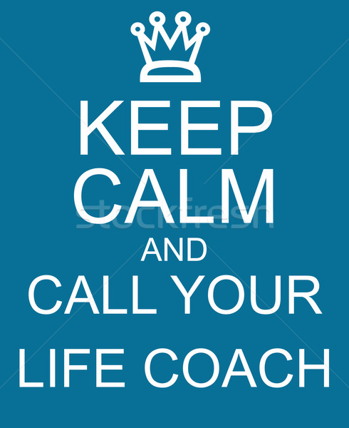 Keep Calm and Call Your Life Coach Blue Sign Stock photo © mybaitshop
