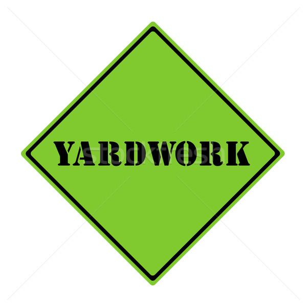 Yardwork Sign Stock photo © mybaitshop