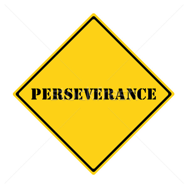 Perseverance Sign Stock photo © mybaitshop