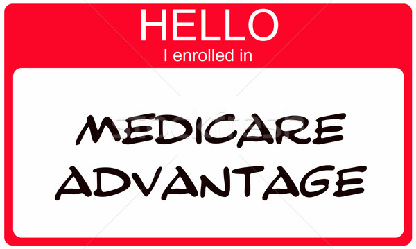 Hello I enrolled in Medciare Advantage red name tag Stock photo © mybaitshop
