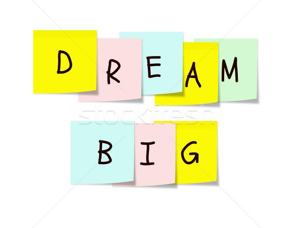 Dream Big Sticky Notes Stock photo © mybaitshop