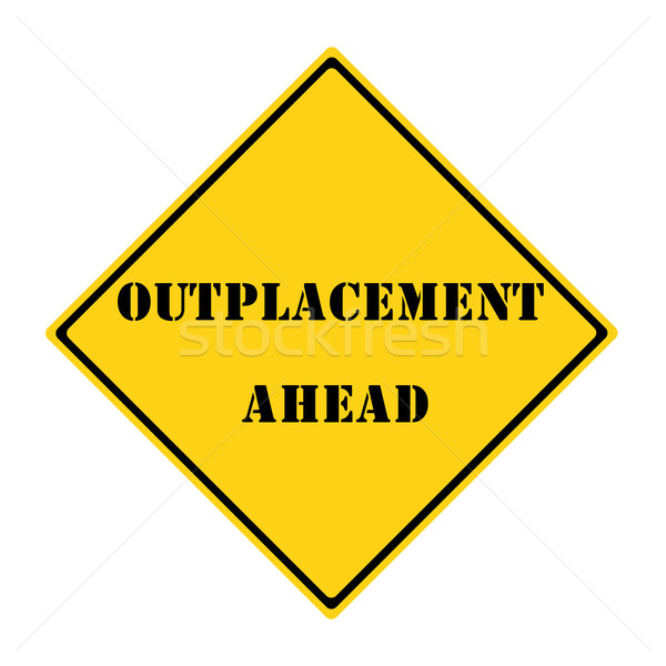 Outplacement Ahead Sign Stock photo © mybaitshop