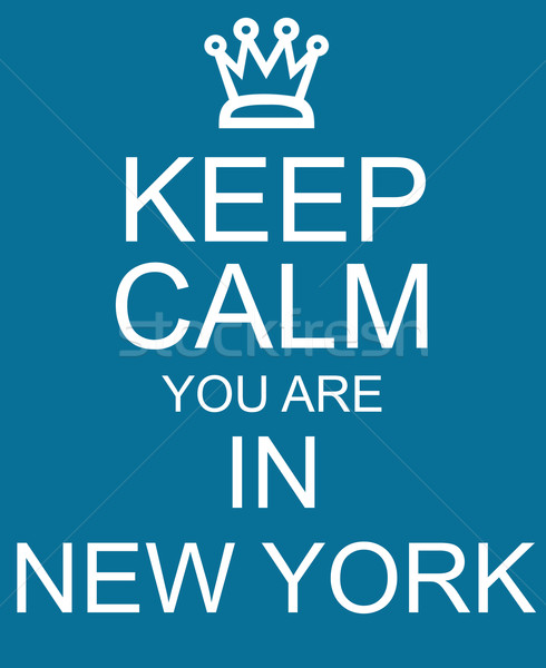 Keep Calm you are in New York Blue Sign Stock photo © mybaitshop