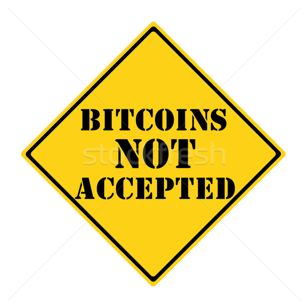 Bitcoins NOT Accepted Sign Stock photo © mybaitshop