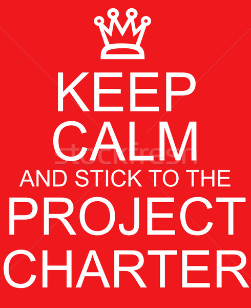 Keep Calm Project Charter Stock photo © mybaitshop