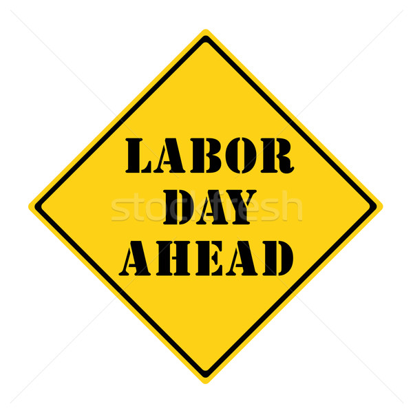 Labor Day Ahead Sign Stock photo © mybaitshop