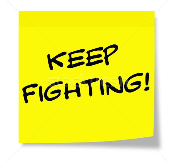 Keep Fighting Sticky Note Stock photo © mybaitshop