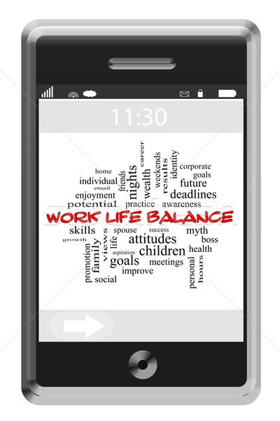 Work Life Balance Word Cloud Concept on a Touchscreen Phone Stock photo © mybaitshop