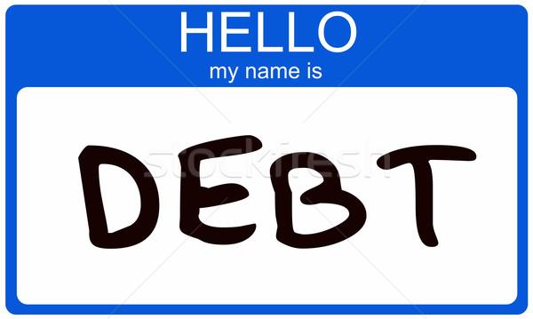 Hello my name is DEBT Stock photo © mybaitshop