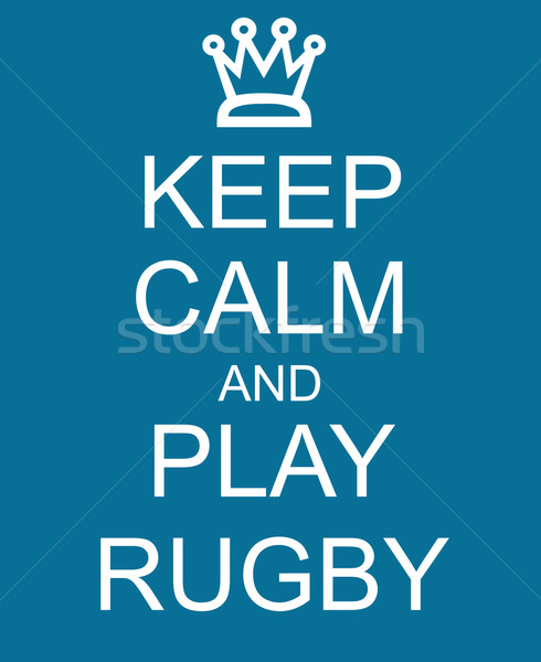 Keep Calm and Play Rugby Blue Sign Stock photo © mybaitshop