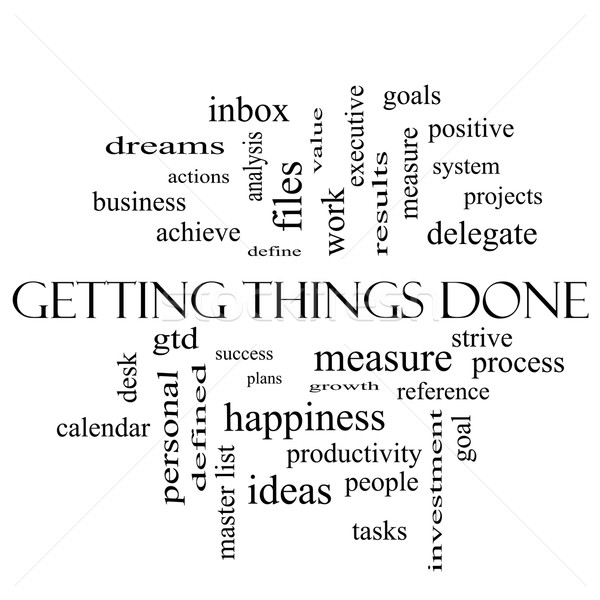 Getting Things Done Word Cloud Concept in black and white Stock photo © mybaitshop