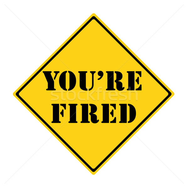 You're Fired Road Sign Stock photo © mybaitshop