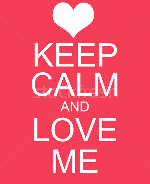 Keep Calm and Love Me Red Sign Stock photo © mybaitshop