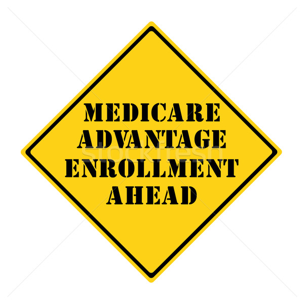 Medicare Advantage Enrollment Ahead Sign Stock photo © mybaitshop