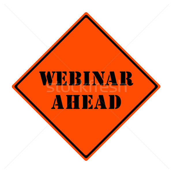 Webinar Ahead Sign Stock photo © mybaitshop
