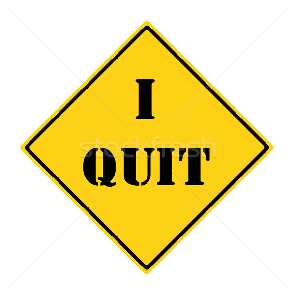 Stock photo: I Quit Road Sign
