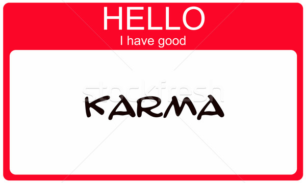 Hello I have Good Karma red name tag Stock photo © mybaitshop