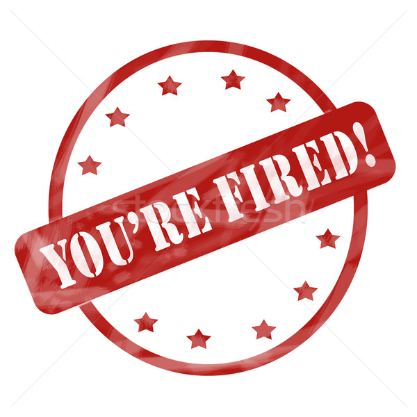 Red Weathered You're Fired Stamp Circle and Stars Stock photo © mybaitshop