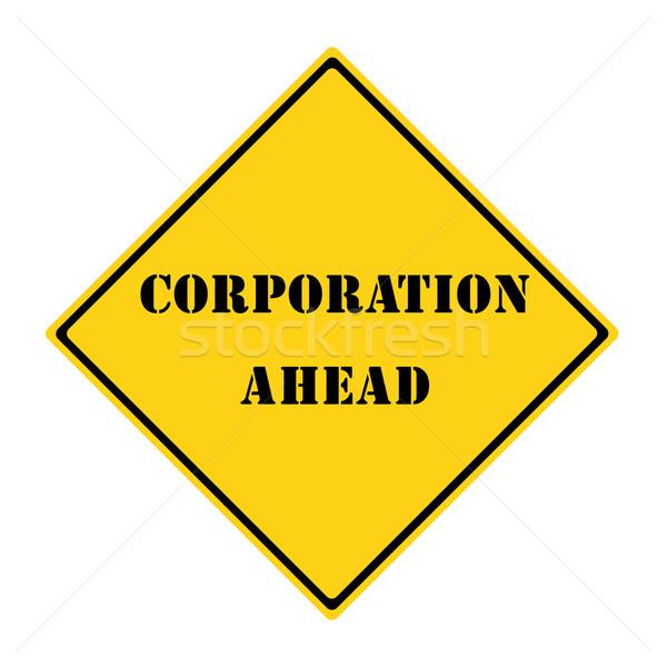 Corporation Ahead Sign Stock photo © mybaitshop