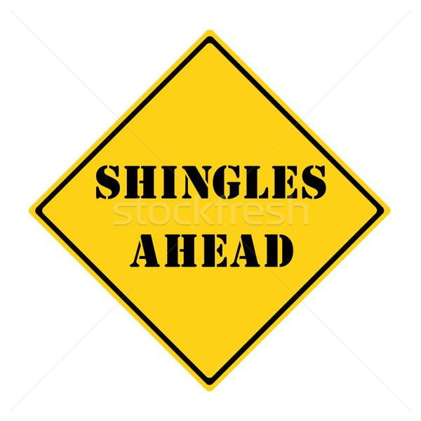 Shingles Ahead Sign Stock photo © mybaitshop