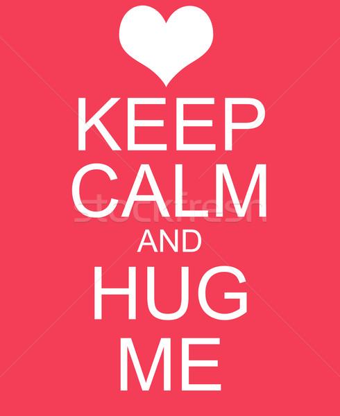 Keep Calm and Hug Me Red Sign Stock photo © mybaitshop