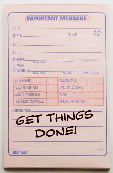 Get things done Important Message Stock photo © mybaitshop