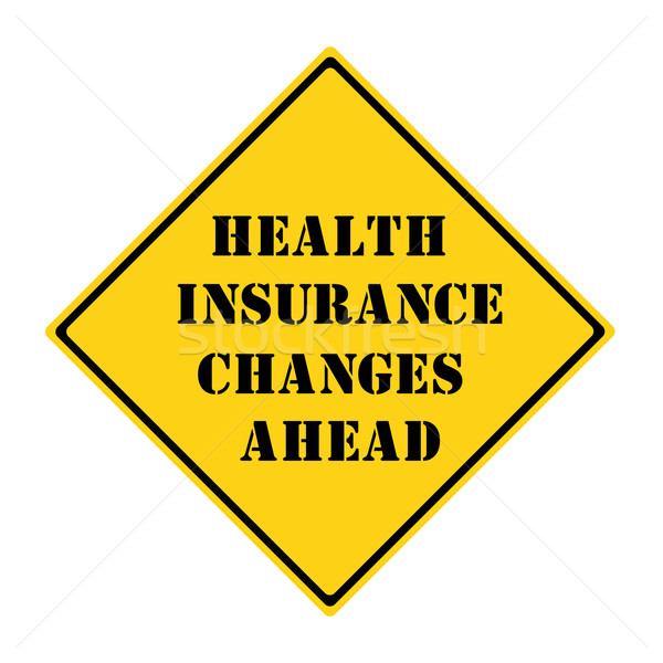 Health Insurance Changes Ahead Sign Stock photo © mybaitshop