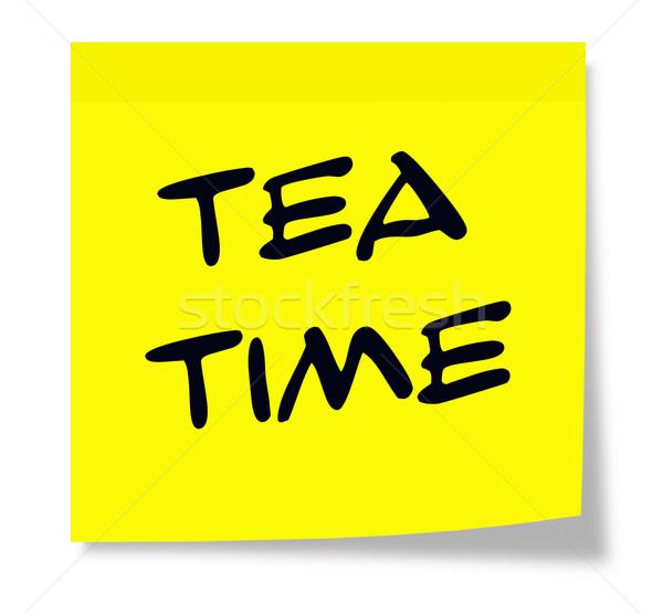 Tea idő öntapadó jegyzet írott papír citromsárga Stock fotó © mybaitshop