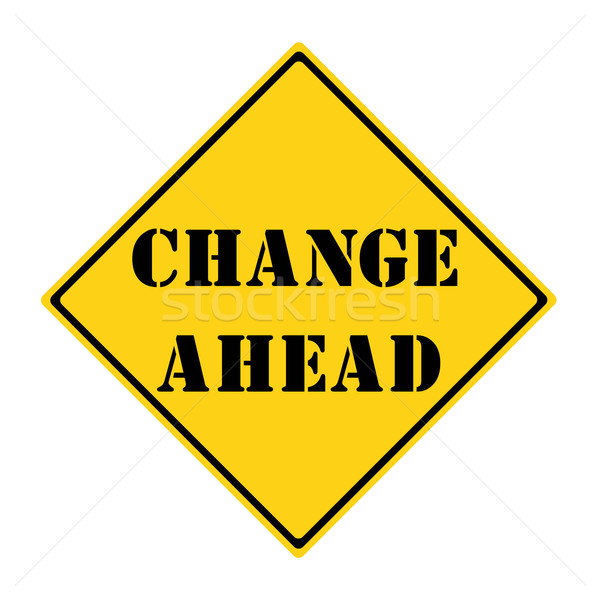 Change Ahead Sign Stock photo © mybaitshop