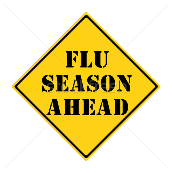 Flu Season Ahead Sign Stock photo © mybaitshop