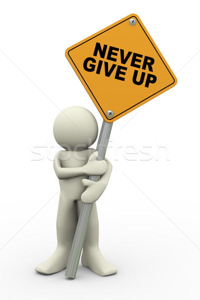 3d man with never give up sign board Stock photo © nasirkhan