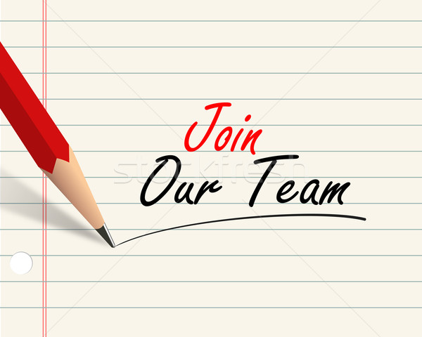 Pencil paper - join our team Stock photo © nasirkhan