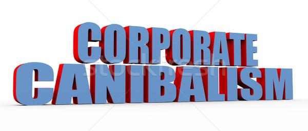 3d buzzword corporate cannibalism Stock photo © nasirkhan
